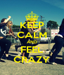KEEP CALM AND FEEL CRAZY - Personalised Poster A4 size
