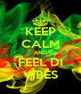 KEEP CALM AND FEEL DI VIBES - Personalised Poster A4 size