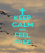 KEEP CALM AND FEEL FREE - Personalised Poster A4 size