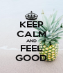 KEEP CALM AND FEEL GOOD - Personalised Poster A4 size
