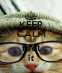 KEEP CALM AND feel it - Personalised Poster A4 size