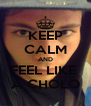 KEEP CALM AND FEEL LIKE  A CHOLO - Personalised Poster A4 size