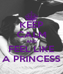 KEEP CALM AND FEEL LIKE A PRINCESS - Personalised Poster A4 size