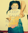 KEEP CALM AND  FEEL LIKE A QUEEN - Personalised Poster A4 size