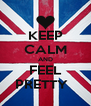 KEEP CALM AND FEEL PRETTY   - Personalised Poster A4 size