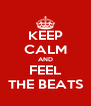 KEEP CALM AND FEEL THE BEATS - Personalised Poster A4 size