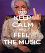 KEEP CALM AND FEEL  THE MUSIC - Personalised Poster A4 size