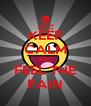 KEEP CALM AND FEEL THE PAIN - Personalised Poster A4 size