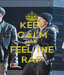 KEEP CALM AND FEEL THE RAP - Personalised Poster A4 size