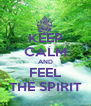 KEEP CALM AND FEEL THE SPIRIT - Personalised Poster A4 size