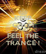KEEP CALM AND FEEL THE TRANCE ! - Personalised Poster A4 size
