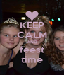 KEEP CALM AND feest time - Personalised Poster A4 size