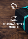 KEEP CALM AND FELICIDADEEEEES MERCHE - Personalised Poster A4 size