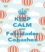 KEEP CALM AND Felicidades Cobachos - Personalised Poster A4 size