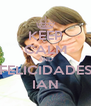 KEEP CALM AND FELICIDADES IAN - Personalised Poster A4 size