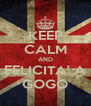 KEEP CALM AND FELICITA' A GOGO - Personalised Poster A4 size