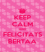 KEEP CALM AND FELICITATS BERTAA - Personalised Poster A4 size