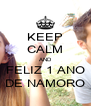 KEEP CALM AND FELIZ 1 ANO DE NAMORO - Personalised Poster A4 size