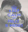 KEEP CALM AND FELIZ  8 MESES - Personalised Poster A4 size