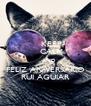 KEEP     CALM     AND FELIZ ANIVERSÁRIO RUI AGUIAR - Personalised Poster A4 size
