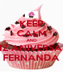 KEEP CALM AND FELIZ ANIVERSÁRIO FERNANDA - Personalised Poster A4 size