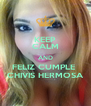KEEP CALM AND FELIZ CUMPLE  CHIVIS HERMOSA - Personalised Poster A4 size