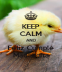 KEEP CALM AND Feliz Cumple Madrecita - Personalised Poster A4 size