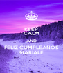 KEEP CALM AND FELIZ CUMPLEAÑOS MARIALE - Personalised Poster A4 size
