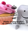 KEEP CALM AND ¡Feliz Cumpleaños! te desea PROVIANT - Personalised Poster A4 size