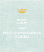 KEEP CALM AND FELIZ CUMPLEAÑOS YANELI - Personalised Poster A4 size