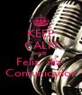 KEEP CALM AND Feliz  día  Comunicador - Personalised Poster A4 size