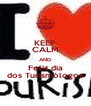 KEEP CALM AND Feliz dia dos Turismólogos - Personalised Poster A4 size