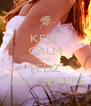 KEEP CALM AND FELIZ PARA SEMPRE - Personalised Poster A4 size