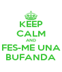 KEEP CALM AND FES-ME UNA BUFANDA - Personalised Poster A4 size
