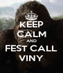 KEEP CALM AND FEST CALL VINY - Personalised Poster A4 size