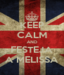 KEEP CALM AND FESTEJA A MELISSA - Personalised Poster A4 size