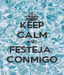 KEEP CALM AND FESTEJA  CONMIGO - Personalised Poster A4 size
