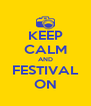 KEEP CALM AND FESTIVAL ON - Personalised Poster A4 size