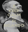 KEEP CALM AND FI RICARDO - Personalised Poster A4 size