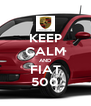 KEEP CALM AND FIAT 500 - Personalised Poster A4 size
