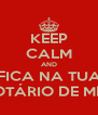 KEEP CALM AND FICA NA TUA SEU OTÁRIO DE MERDA - Personalised Poster A4 size