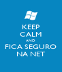 KEEP CALM AND FICA SEGURO NA NET - Personalised Poster A4 size