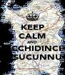 KEEP CALM AND FICCHIDINCI INSUCUNNU - Personalised Poster A4 size