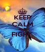 KEEP CALM AND FIGHT   - Personalised Poster A4 size