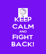 KEEP CALM AND FIGHT BACK! - Personalised Poster A4 size