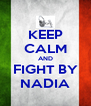 KEEP CALM AND FIGHT BY NADIA - Personalised Poster A4 size