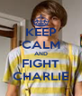 KEEP CALM AND FIGHT CHARLIE - Personalised Poster A4 size