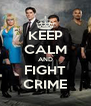 KEEP CALM AND FIGHT CRIME - Personalised Poster A4 size