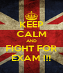 KEEP CALM AND FIGHT FOR EXAM !!! - Personalised Poster A4 size