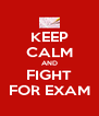 KEEP CALM AND FIGHT FOR EXAM - Personalised Poster A4 size